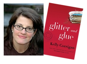 kelly Corrigan Glitter and Glue